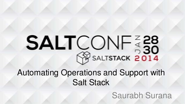 Automating Operations and Support with Salt Stack Saurabh Surana