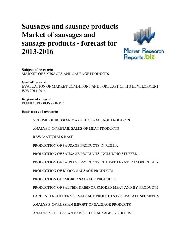 Sausages and sausage products market of sausages and sausage products  forecast for 2013 to 2016