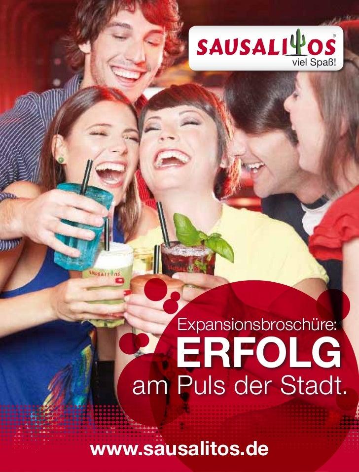 Expansionsbroschüre:        Erfolg    am Puls der Stadt.www.sausalitos.de