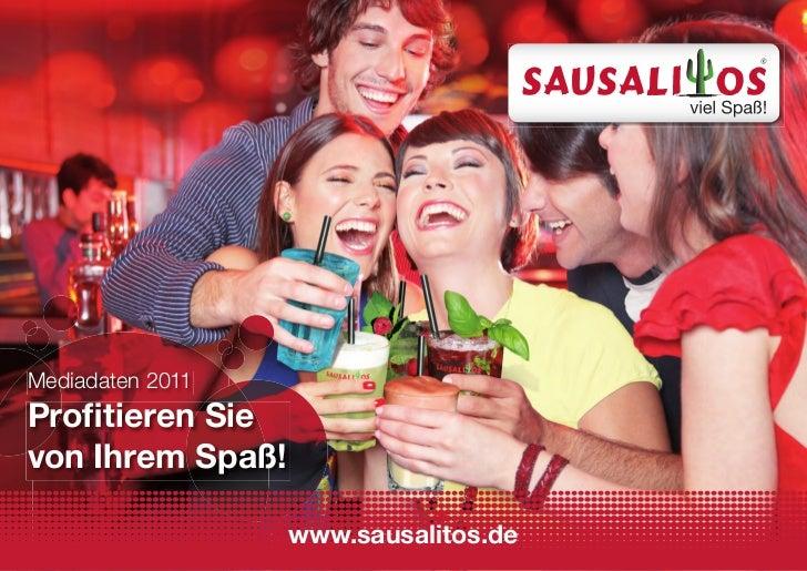 Mediadaten 2011Profitieren Sievon Ihrem Spaß!                  www.sausalitos.de