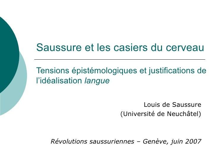 Saussure et les casiers du cerveau Tensions épistémologiques et justifications de l'idéalisation  langue Louis de Saussure...
