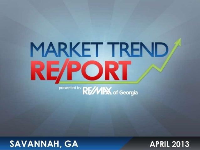 Savannah April 2013 Market Trends
