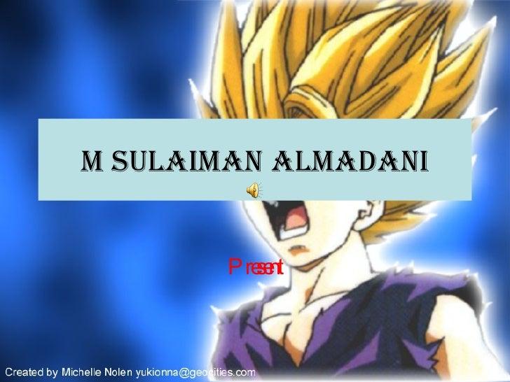 M Sulaiman Almadani Present
