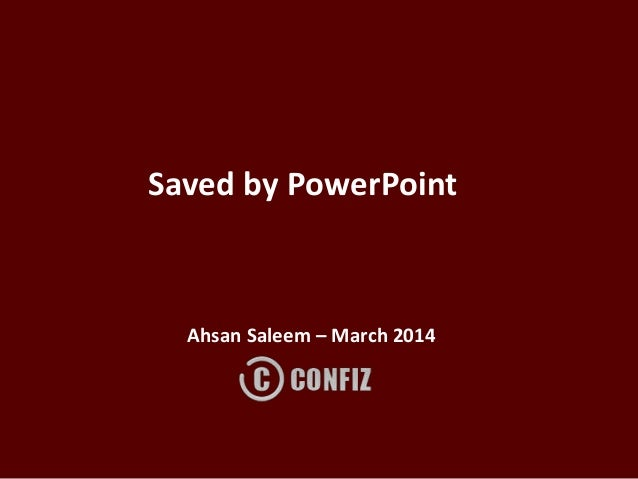 Saved by PowerPoint Ahsan Saleem – March 2014