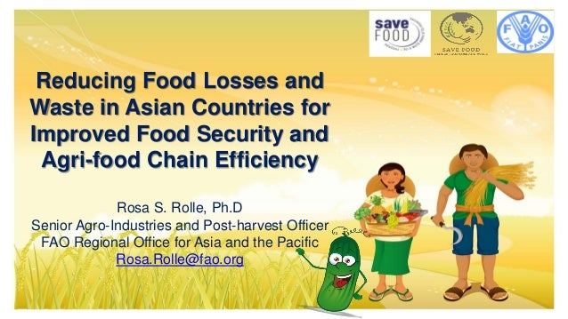 Reducing Food Losses and Waste in Asian Countries for Improved Food Security and Agri-food Chain Efficiency