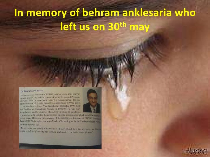 In memory of behram anklesaria who        left us on 30th may