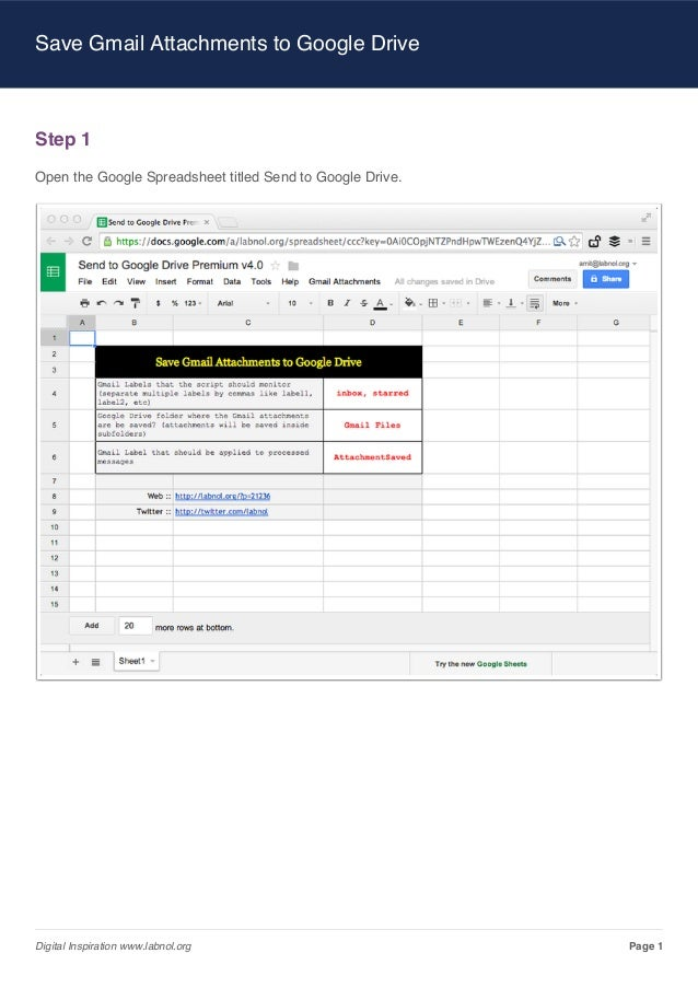 Save Gmail Attachments to Google Drive  Step 1 Open the Google Spreadsheet titled Send to Google Drive.  Digital Inspirati...