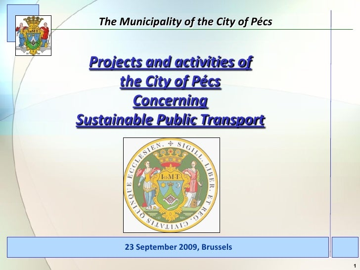 The Municipality of the City of Pécs     Projects and activities of        the City of Pécs          Concerning Sustainabl...