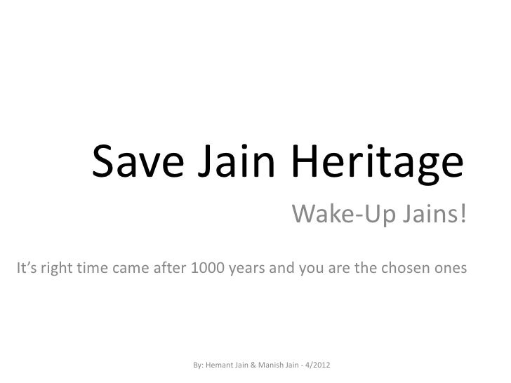 Save Jain Heritage                                                    Wake-Up Jains!It's right time came after 1000 years ...