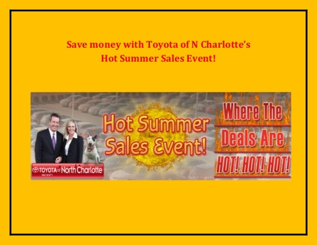 Save money with Toyota of N Charlotte's Hot Summer Sales Event!