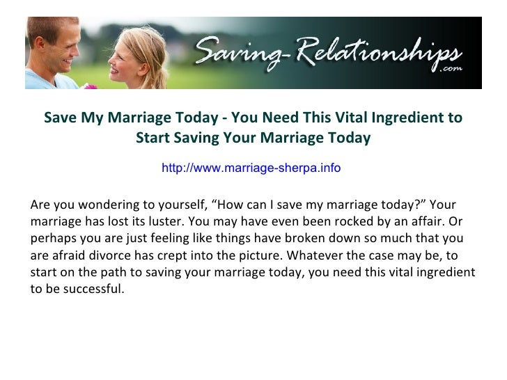 Save My Marriage Today - You Need This Vital Ingredient to Start Saving Your Marriage Today Are you wondering to yourself,...
