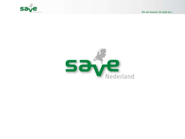 Introductie Save Nederland; wie wat bespaart, die heeft wat...