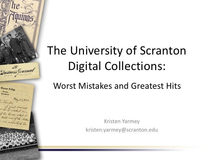 The University of Scranton   Digital Collections: Worst Mistakes and Greatest Hits                 Kristen Yarmey         ...