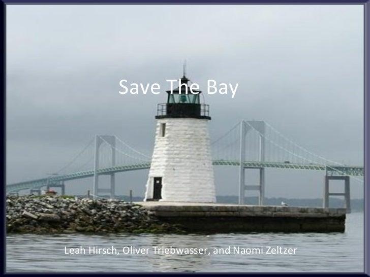 Save The Bay Leah Hirsch, Oliver Triebwasser, and Naomi Zeltzer