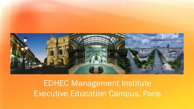 Exceptional place1   Day apart...  EDHEC Management InstituteExecutive Education Campus, Paris