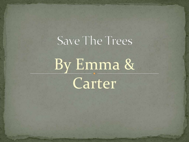 Save the trees carter emma