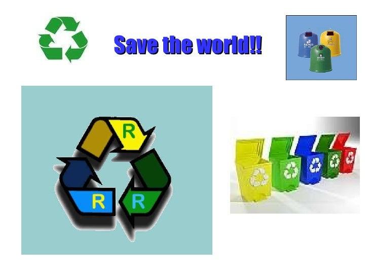 Save the world!!
