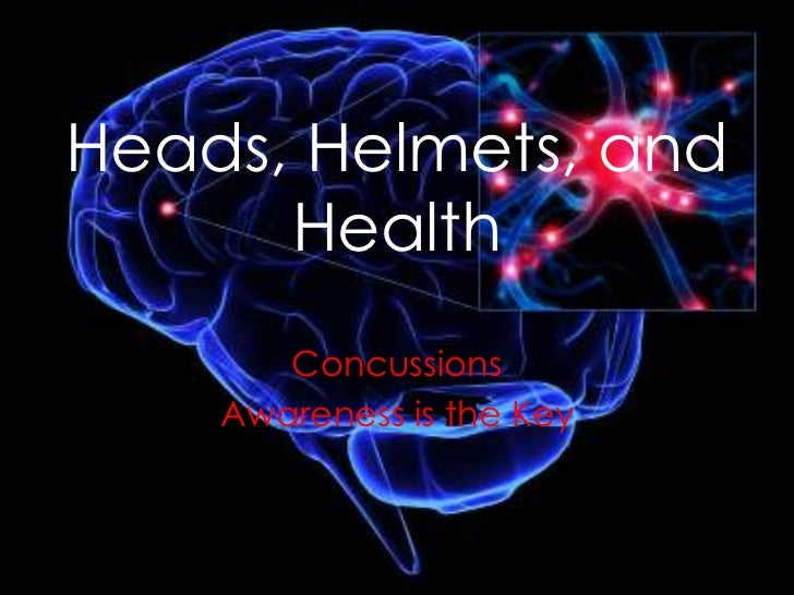 Heads, Helmets, and Health<br />Concussions <br />Awareness is the Key<br />