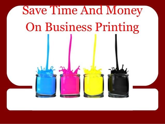 Save Time And MoneyOn Business PrintingServices