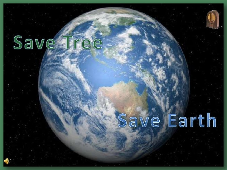 Save Tree<br />Save Earth<br />