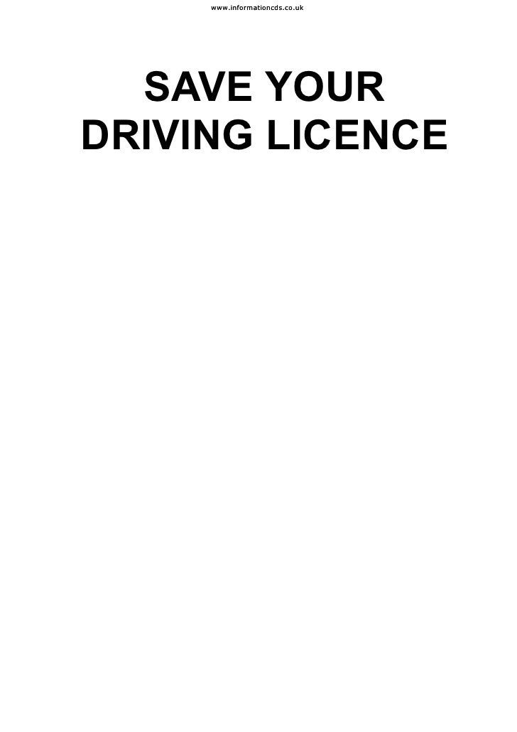 www.informationcds.co.uk  SAVE YOURDRIVING LICENCE