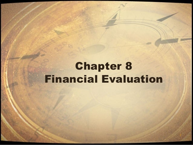 Chapter 8Financial Evaluation                       1