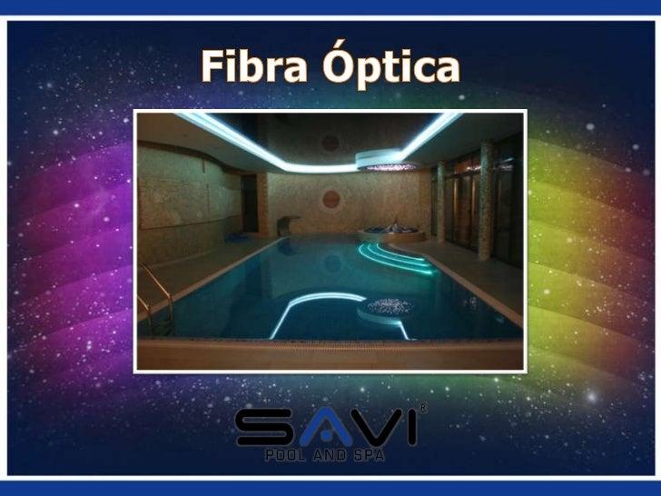 Savi iluminacion de albercas con fibra optica for Iluminacion para albercas