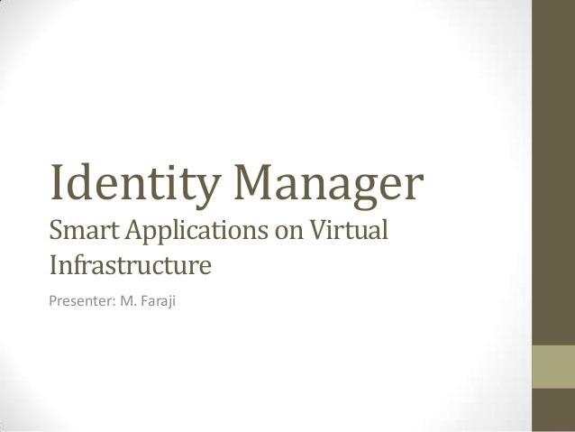 IdM in Smart Applications on Virtual Infrastructure