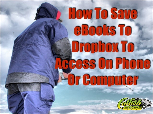 How To Save eBooks To Dropbox To Access On Phone Or Computer