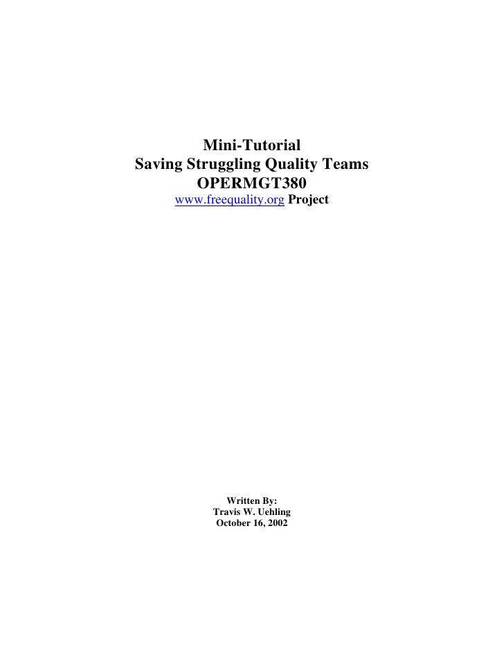 Mini-Tutorial Saving Struggling Quality Teams         OPERMGT380      www.freequality.org Project                   Writte...