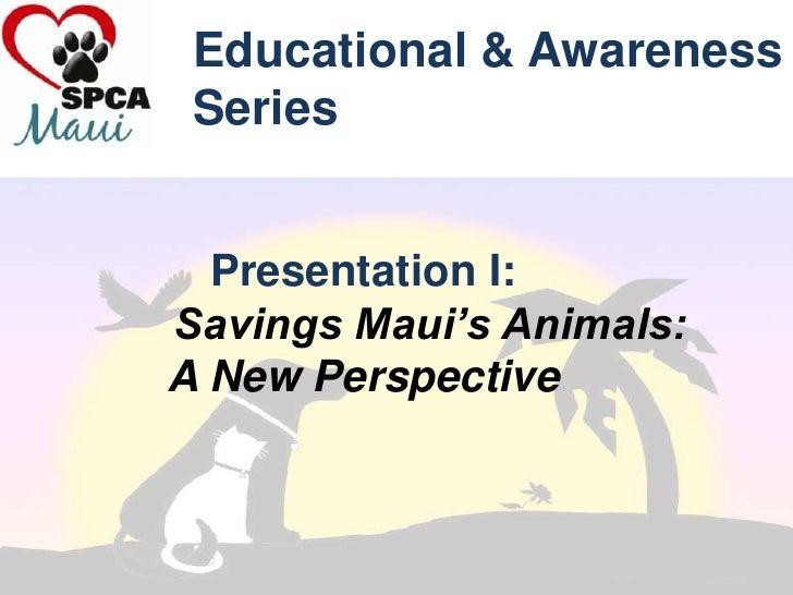 SPCA MAUI presents Saving Maui's Animals: reducing cruelty on maui