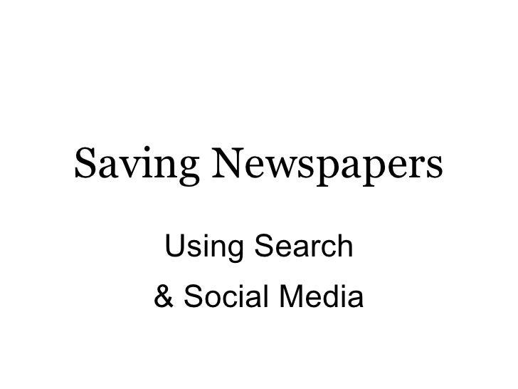 Social News Organizations: Saving Newspapers with Search & Social Media