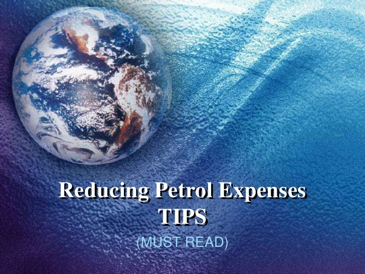 Reducing Petrol Expenses         TIPS       (MUST READ)