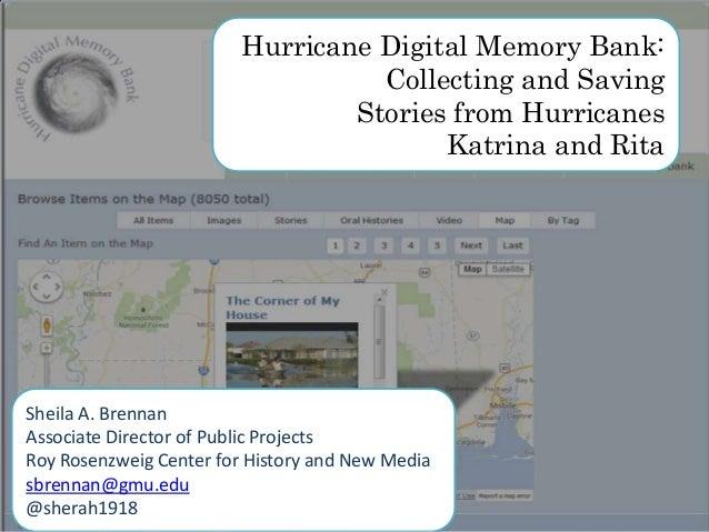 Sheila A. Brennan Associate Director of Public Projects Roy Rosenzweig Center for History and New Media sbrennan@gmu.edu @...