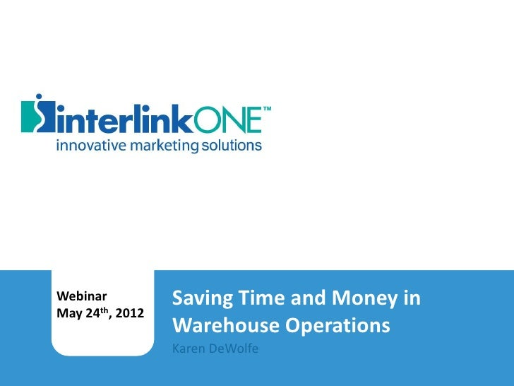 Webinar                               Saving Time and Money in        May 24th, 2012                                      ...