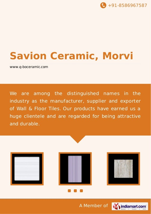 +91-8586967587  Savion Ceramic, Morvi www.q-boceramic.com  We are among the distinguished names in the industry as the man...