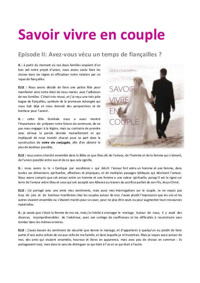 Savoir vivre en couple Episode II: Avez-vous vécu un temps de fiançailles ? IL : à partir du moment où nos deux familles v...