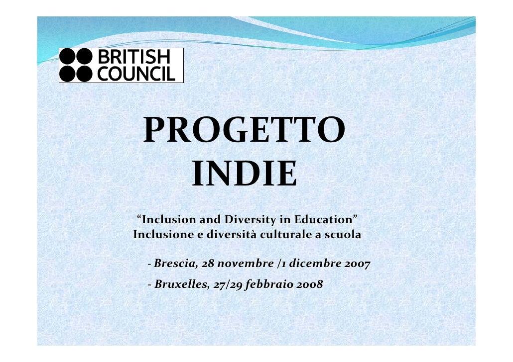 """PROGETTO    INDIE  """"Inclusion andDiversity inEducation"""" Inclusioneediversità culturaleascuola    ‐ Brescia,28novem..."""