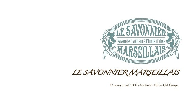 LE SAVONNIER MARSEILLAIS                                                                    Purveyor of 100% Natural Oliv...
