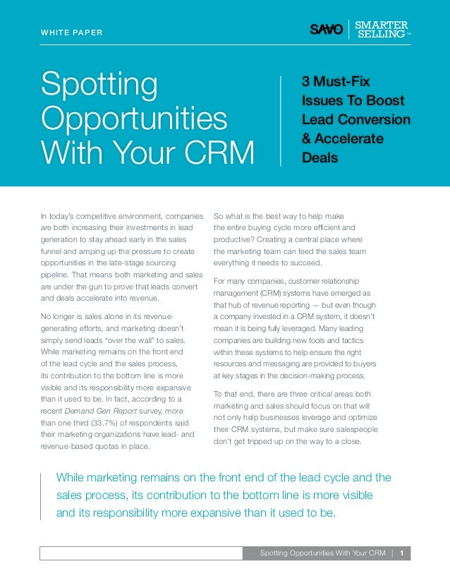 white paper  Spotting Opportunities With Your CRM In today's competitive environment, companies are both increasing their ...