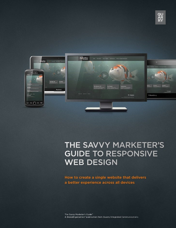 The Savvy Marketer'sGuide to ResponsiveWeb DesignHow to create a single website that deliversa better experience across al...