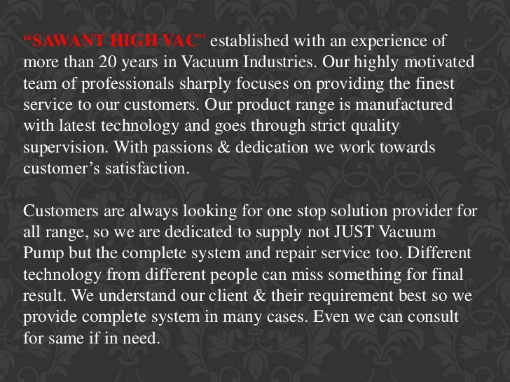 """""""SAWANT HIGH VAC"""" established with an experience ofmore than 20 years in Vacuum Industries. Our highly motivatedteam of pr..."""