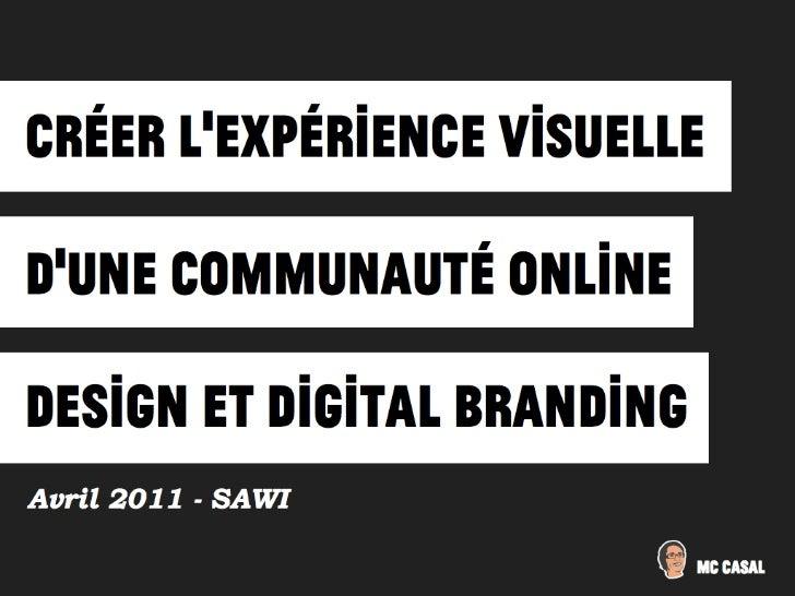 Créer l'expérience visuelle d'une communauté online. Digital branding