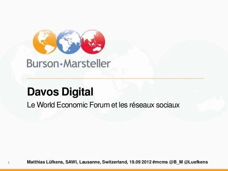 Davos Digital    Le World Economic Forum et les réseaux sociaux1   Matthias Lüfkens, SAWI, Lausanne, Switzerland, 19.09 20...