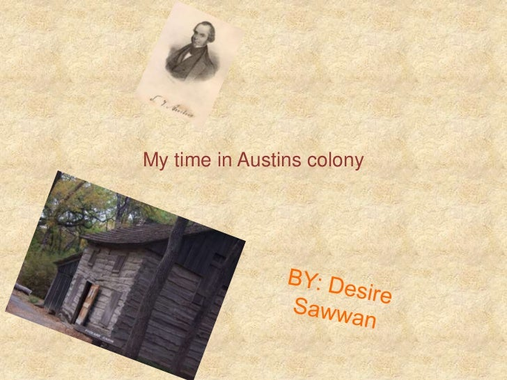 My time in Austins colony
