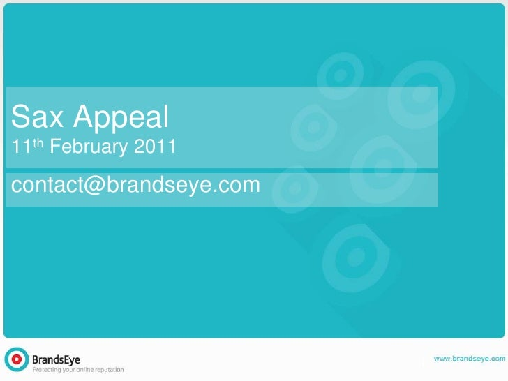 Sax Appeal11th February 2011<br />contact@brandseye.com<br />