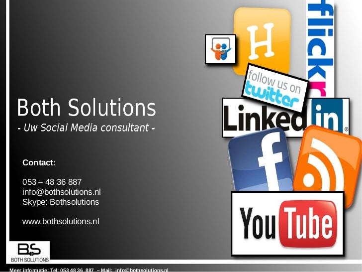 Contact:053 – 48 36 887info@bothsolutions.nlSkype: Bothsolutionswww.bothsolutions.nl