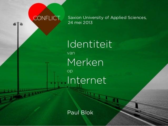 IdentiteitvanMerkenopInternetPaul BlokSaxion University of Applied Sciences,24 mei 2013
