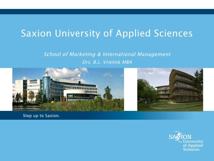 Saxion University of Applied Sciences   School of Marketing & International Management Drs. B.L. Vrielink MBA
