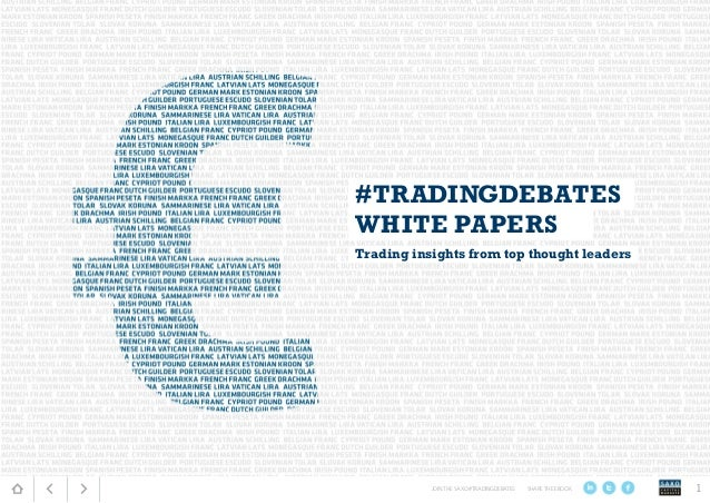 #TRADINGDEBATES WHITE PAPERS Trading insights from top thought leaders JOIN THE SAXO #TRADINGDEBATES SHARE THE EBOOK 1